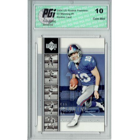 - Eli Manning 2004 Upper Deck Rookie Premiere #1 Rookie Card PGI 10 Giants