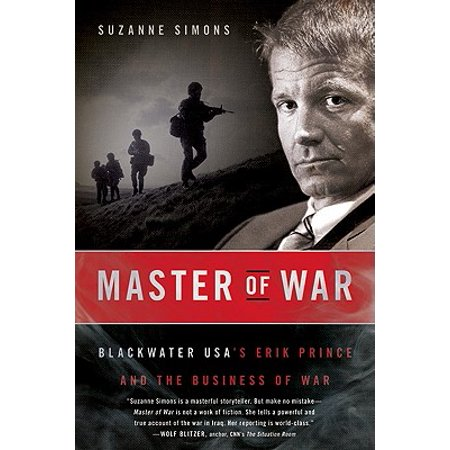Master of War : Blackwater Usa's Erik Prince and the Business of (Erik Nording Pipes)