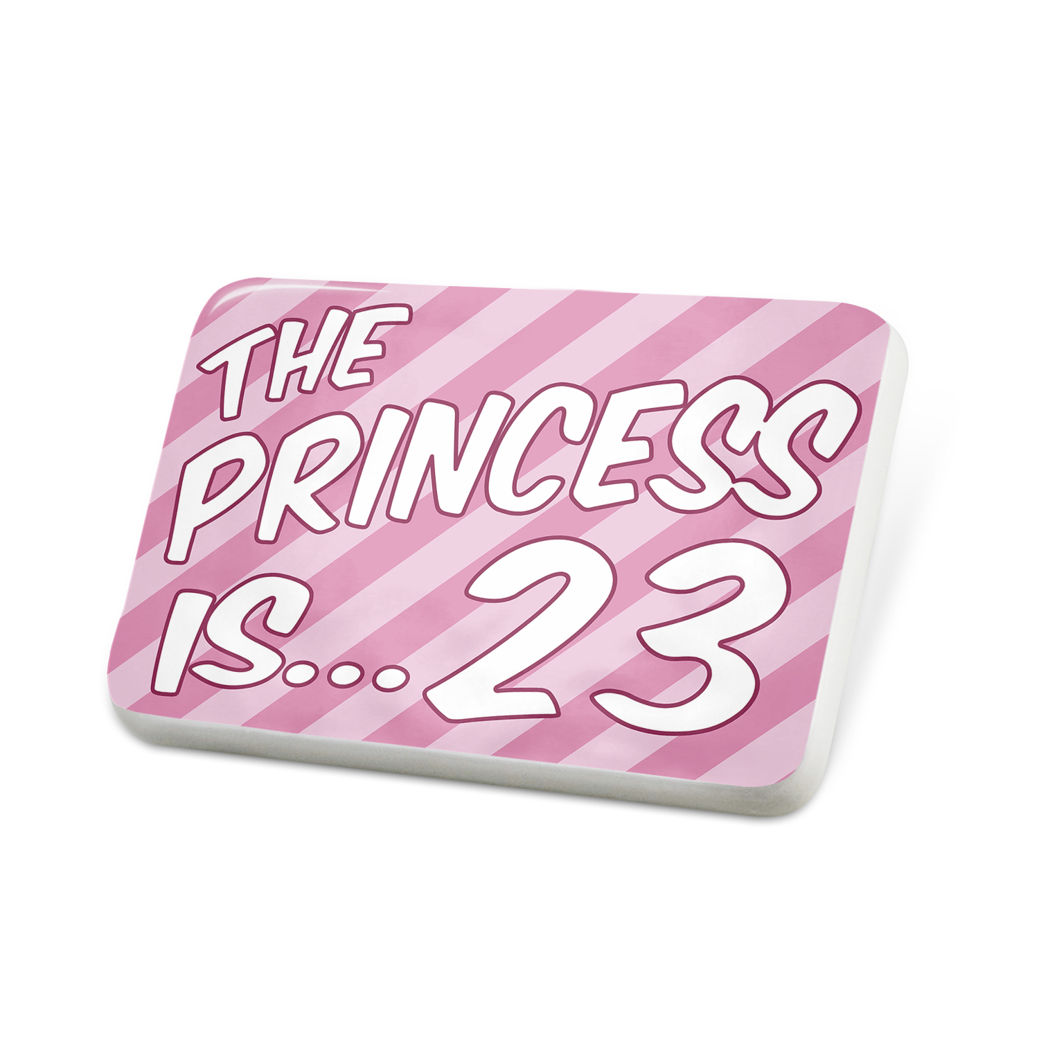 Porcelein Pin Princess is 23, Birthday in pink Lapel Badge – NEONBLOND