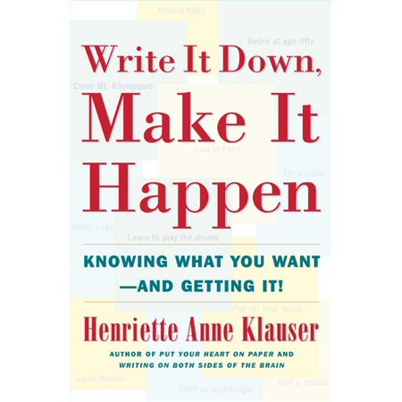 Write It Down Make It Happen : Knowing What You Want And Getting It (Throw What You Know)