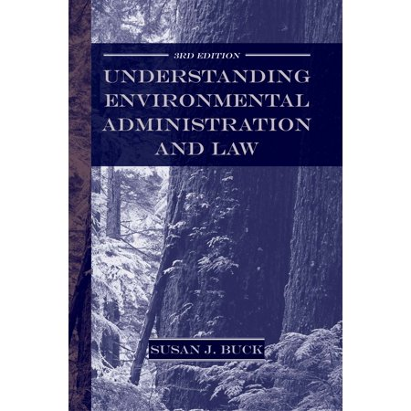 Understanding Environmental Administration and Law, 3rd Edition - (The Law Of Healthcare Administration Eighth Edition)