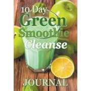 10 Day Green Smoothie Cleanse Journal (Paperback)