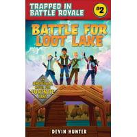 Battle for Loot Lake: An Unofficial Fortnite Adventure Novel (Paperback)