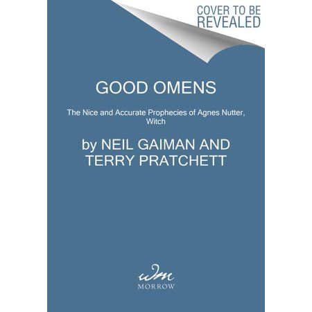Good Omens : The Nice and Accurate Prophecies of Agnes Nutter,