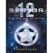 Sector 12 and the Art of Dying - eBook