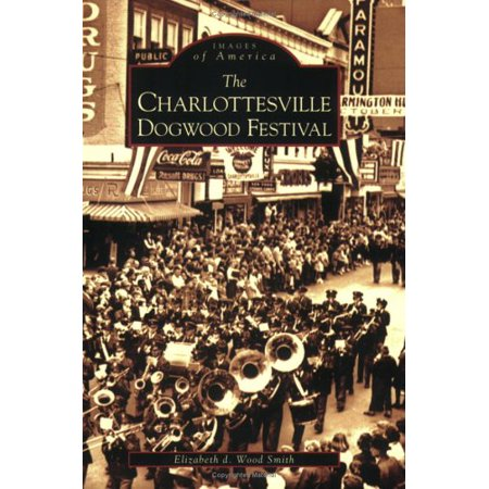 The Charlottesville Dogwood Festival  (VA)  (Images of America) ()