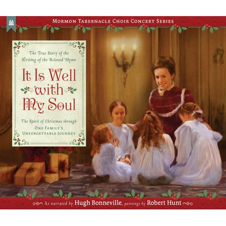 It Is Well with My Soul : The True Story of the Writing of the Beloved - Hymns Leaning On The Everlasting Arms
