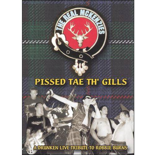 The Real McKenzies: Pissed Tae Th' Gills - A Drunken Live Tribute To Robbie Burns