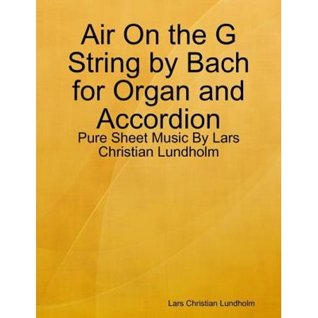 Air On the G String by Bach for Organ and Accordion - Pure Sheet Music By Lars Christian Lundholm - eBook - Halloween Bach Organ