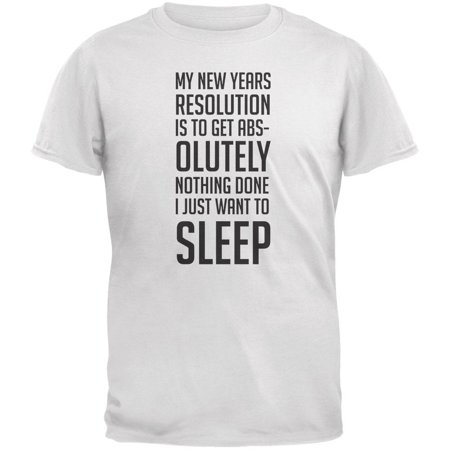 New Years Just Want Sleep Resolution White Adult T-Shirt - 2X-Large