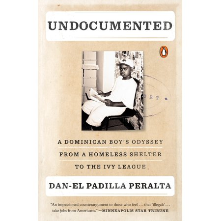 Undocumented : A Dominican Boy's Odyssey from a Homeless Shelter to the Ivy League - Homeless Beard