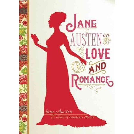 Jane Austen on Love and Romance by
