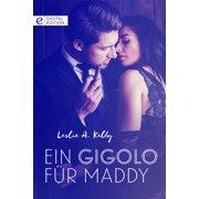 Ein Gigolo für Maddy - eBook