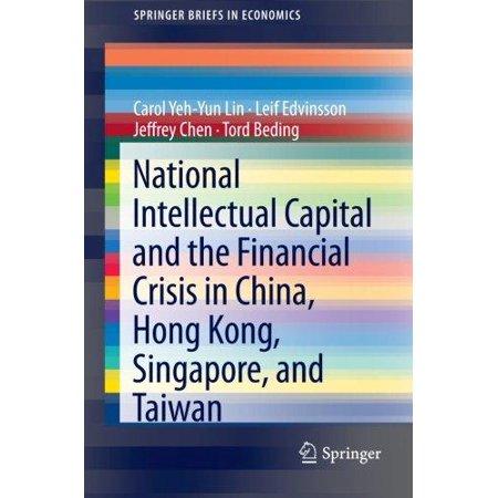 National Intellectual Capital And The Financial Crisis In China  Hong Kong  Singapore  And Taiwan