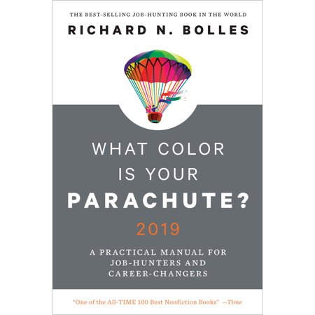 What Color Is Your Parachute? 2019 : A Practical Manual for Job-Hunters and (Best Jobs For Career Changers Over 50)