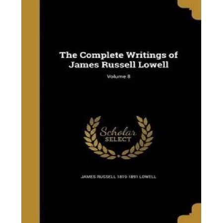 The Complete Writings of James Russell Lowell; Volume 8 - image 1 of 1