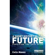 A Short History of the Future (Paperback)