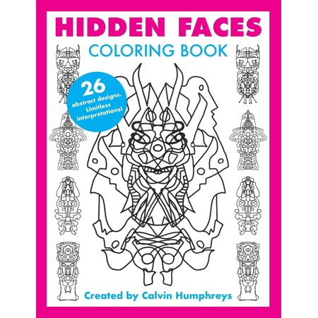Hidden Faces Coloring Book: Artist Coloring Book with Limitless  Interpretations, Stimulate Creativity and Relieve Stress, for Adults and  Teens ...