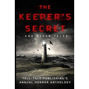 The Keeper's Secret : Tell-Tale Publishing's Annual Horror Anthology