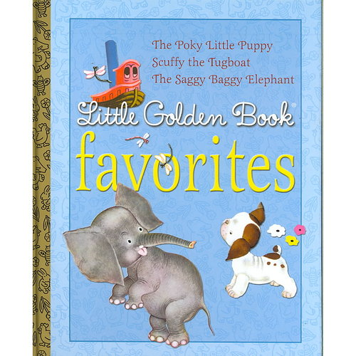 Little Golden Book Favorites 1: The Poky Little Puppy, Scuffy the Tugboat, the Saggy Baggy Elephant