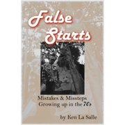 False Starts: Mistakes & Missteps Growing Up In The 70s - eBook