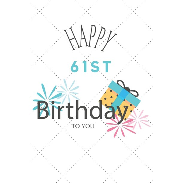 Happy 61st Birthday To You: 61st Birthday Gift / Journal
