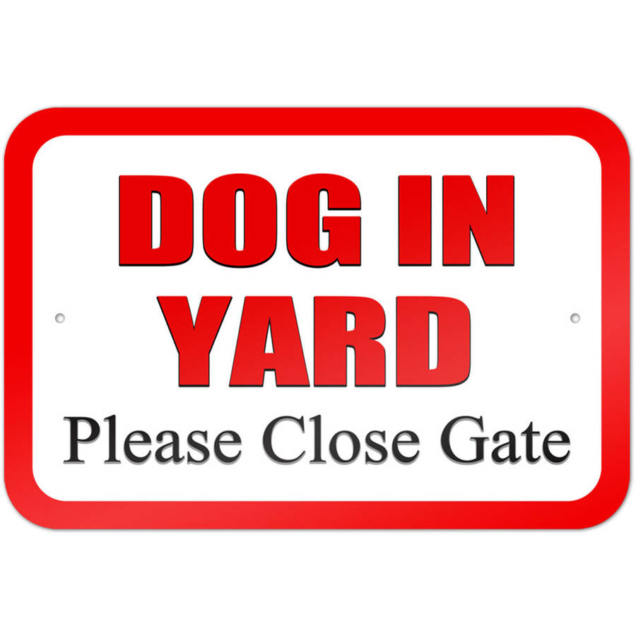 Dog in Yard Please Close Gate Sign
