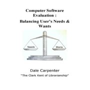 Computer Software Evaluation: Balancing User's Need & Wants - eBook