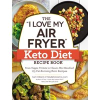 I Love My: The I Love My Air Fryer Keto Diet Recipe Book (Paperback)