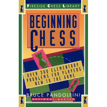 Beginning Chess : Over 300 Elementary Problems for Players New to the Game - Elementary School Halloween Game Ideas