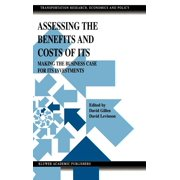 Transportation Research, Economics and Policy: Assessing the Benefits and Costs of Its : Making the Business Case for Its Investments (Series #10) (Hardcover)
