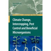 Sustainable Agriculture Reviews: Climate Change, Intercropping, Pest Control and Beneficial Microorganisms (Paperback)