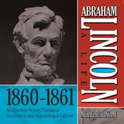 Abraham Lincoln: A Life 1860-1861 - Audiobook