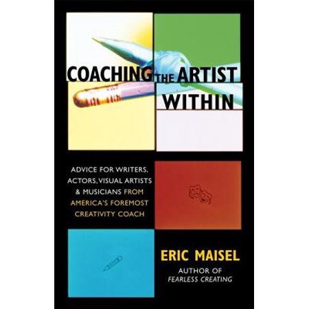 Coaching the Artist Within : Advice for Writers, Actors, Visual Artists, and Musicians from America's Foremost Creativity Coach (African American Visual Artists)