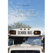 Bus 22 : The Search for Me