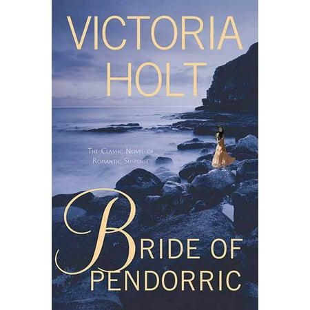 Bride of Pendorric : The Classic Novel of Romantic