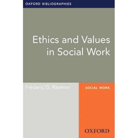 Ethics and Values in Social Work: Oxford Bibliographies Online Research Guide -
