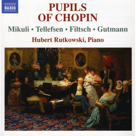 Piano Music By Pupils of Chopin
