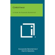 Christmas : A Story by Eleanor Roosevelt