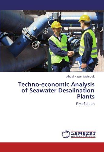 Techno-Economic Analysis of Seawater Desalination Plants by