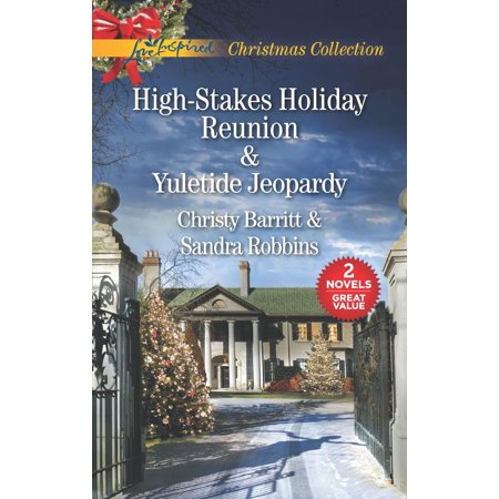- High-Stakes Holiday Reunion and Yuletide Jeopardy : An Anthology