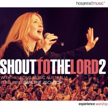 Shout To The Lord v.2 - Hillsong (CD, Darlene Zschech) Worthy Is The Lamb Darlene Zschech