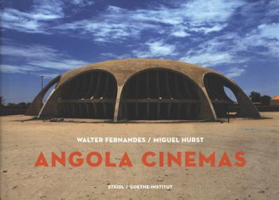 Walter Fernandes: Angola Cinema : A Fiction of Freedom by