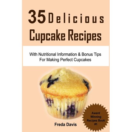 35 Delicious Cupcake Recipes: With Nutritional Information -