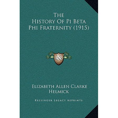 Helmick Collection - The History of Pi Beta Phi Fraternity (1915)