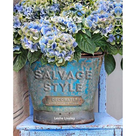 Country Living Salvage Style Decorate With Vintage Finds