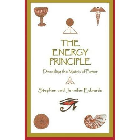 The Energy Principle : Decoding the Matrix of Power (Energy Matrix)