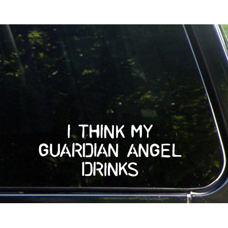"I Think My Guardian Angel Drinks - 8"" x 3"" - Vinyl Die Cut Decal/ Bumper Sticker For Windows, Cars, Trucks, Laptops, Etc.,Sign Depot,SD1-8269"
