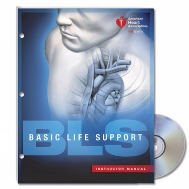 Basic Life Support (BLS) Instructor Manual. Text with (Electronic Manual)