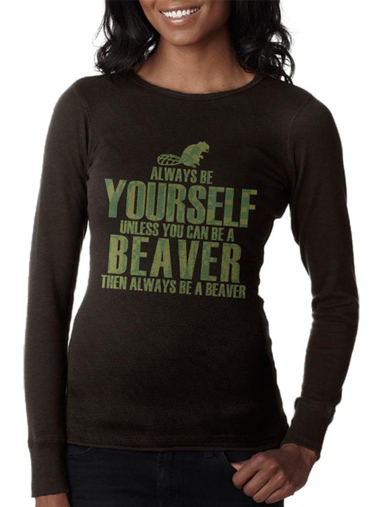 Always Be Yourself Beaver Juniors Long Sleeve Thermal